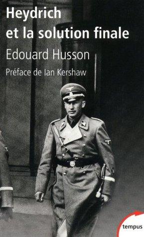 Heydrich et la solution finale (Tempus) Edouard Husson