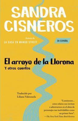 El arroyo de la Llorona y otros cuentos:  by  Sandra Cisneros