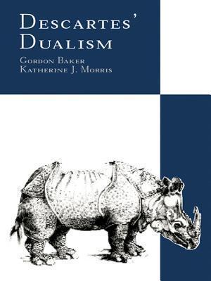 Descartes Dualism Gordon P. Baker