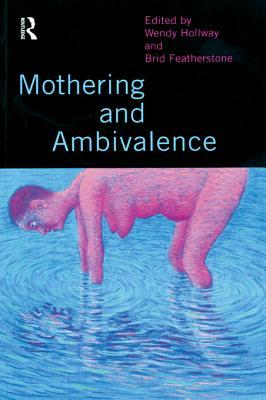 Mothering and Ambivalence Brid Featherstone