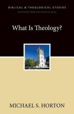 What Is Theology?: A Zondervan Digital Short  by  Michael S. Horton