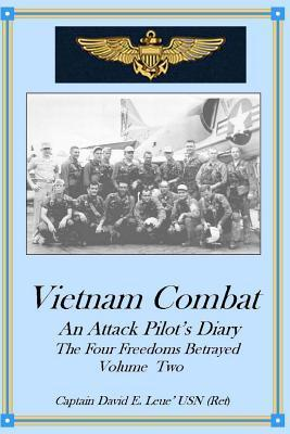 Vietnam Combat: An Attack Pilots Diary, the Four Freedoms Betrayed  by  David E. Leue