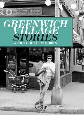 Greenwich Village Stories: A Collection of Memories  by  Judith Stonehill