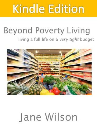 Beyond Poverty Living  by  Jane Wilson