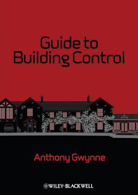 Guide to Building Control Anthony Gwynne