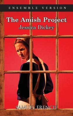 Amish Project, the  by  Jessica Dickey