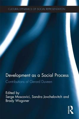 Development as a Social Process: Contributions of Gerard Duveen  by  Serge Moscovici