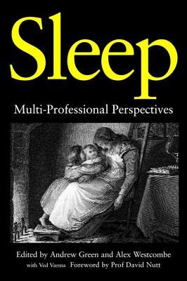 Sleep: Multi-Professional Perspectives  by  Alex Westcombe