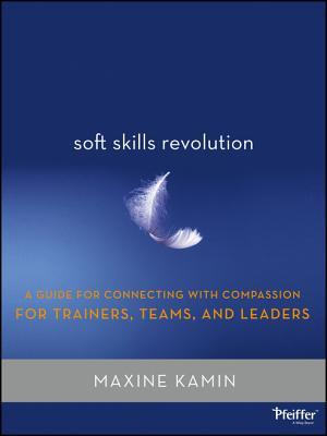 Trainers Guide to Soft Skills Training  by  Maxine Kamin