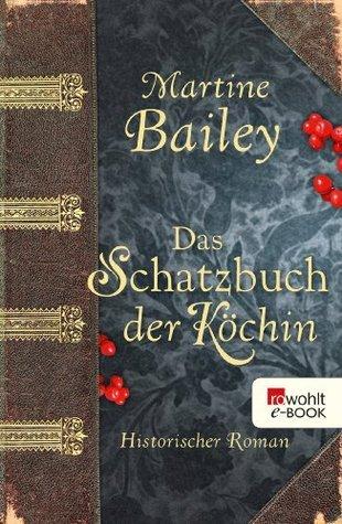 Das Schatzbuch der Köchin  by  Martine Bailey