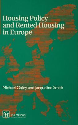 Housing Policy and Rented Housing in Europe Michael Oxley