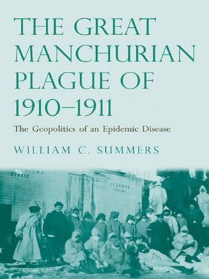 The Great Manchurian Plague of 1910-1911: The Geopolitics of an Epidemic Disease William C. Summers