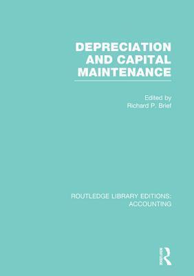 Depreciation and Capital Maintenance  by  Richard P. Brief