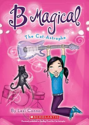 The B Magical #4: The Cat-Astrophe  by  Lexi Connor