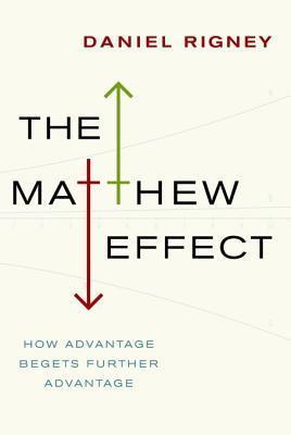 The Matthew Effect Daniel Rigney
