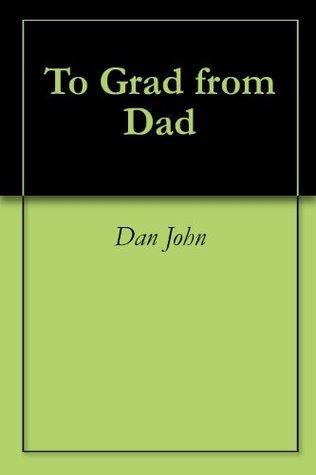 To Grad from Dad Dan John