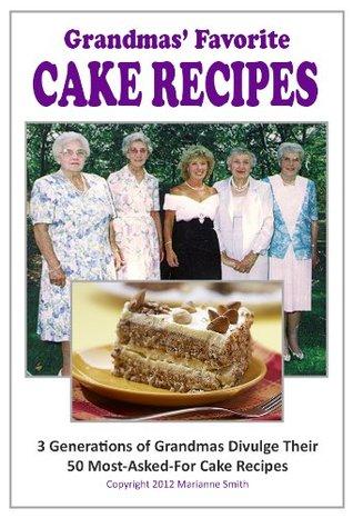 Grandmas Favorite Cake Recipes Marianne Smith