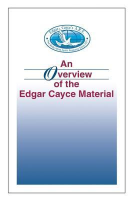An Overview of the Edgar Cayce Material Kevin J. Todeschi