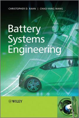 Battery Systems Engineering  by  Christopher D Rahn