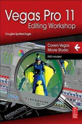 Vegas Pro 11 Editing Workshop  by  Douglas Spotted Eagle