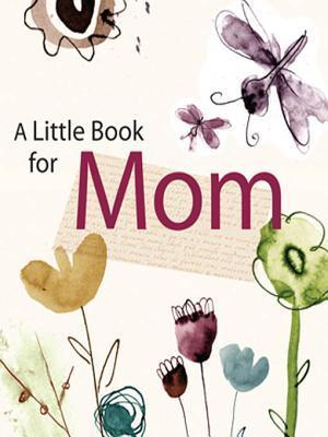 A Little Book for Mom Andrews McMeel Publishing