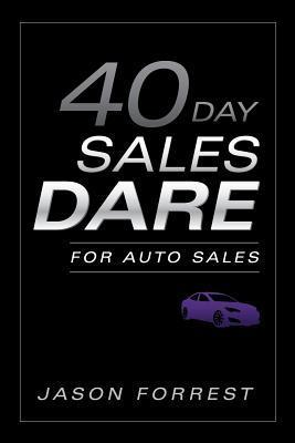 40-Day Sales Dare for Auto Sales Jason Forrest