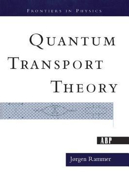 Quantum Transport Theory Jorgen Rammer