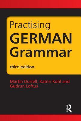 Practising German Grammar, Third Edition  by  Martin Durrell