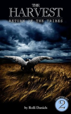 The Harvest: Return of the Tribes - Chapter Set 2  by  Rolli Daniels