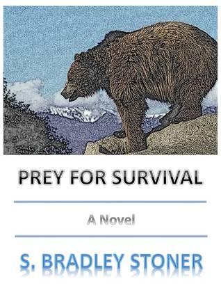 Prey for Survival  by  S. Bradley Stoner