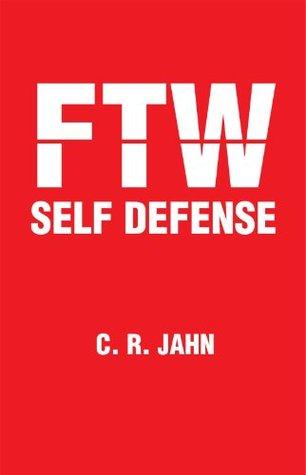 Ftw Self Defense C. R. JAHN