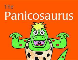 The Panicosaurus: Managing Anxiety in Children Including Those with Asperger Syndrome  by  K.I. Al-ghani