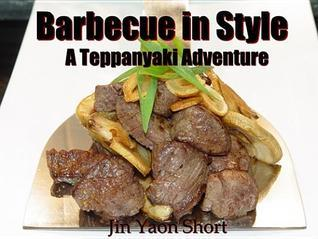Barbecue in Style a Teppanyaki Adventure  by  Jin Yaon Short