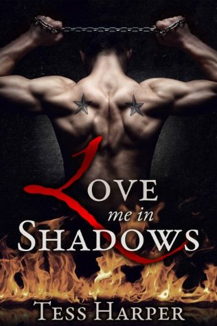 Love Me in Shadows (Behind the Mask, #1) Tess Harper