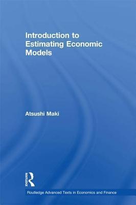 Introduction to Estimating Economic Models Atsushi Maki