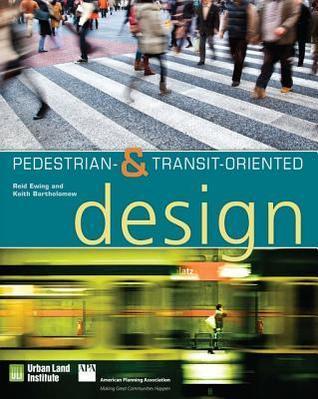 Pedestrian- And Transit-Oriented Design  by  Reid Ewing