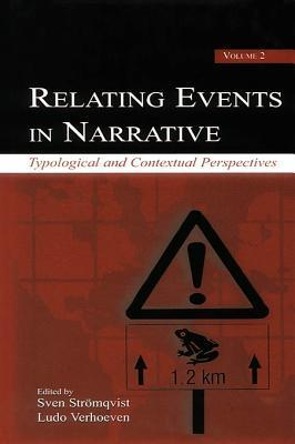 Relating Events in Narrative, Volume 2: Typological and Contextual Perspectives  by  Sven Str Mqvist