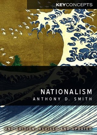 Nationalism (Polity Key Concepts in the Social Sciences series)  by  Anthony D. Smith