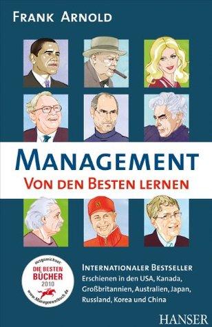 Management - Von den Besten lernen Frank Arnold