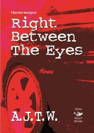 Right Between The Eyes (A Shaun Riker Investigation) (Dimestorenovels#002)  by  Andrew Williams