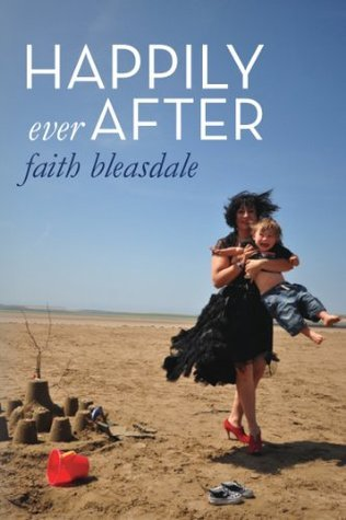 Happily Ever After  by  Faith Bleasdale