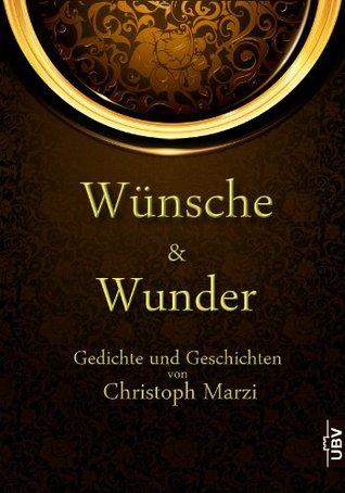 Wünsche und Wunder Christoph Marzi