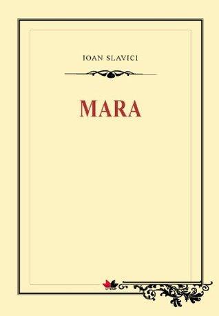 Mara (Romanian Edition)  by  Ioan Slavici