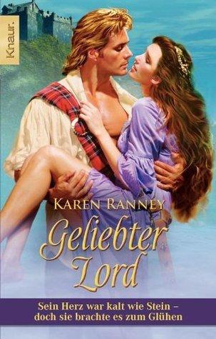 Geliebter Lord: Sein Herz war kalt wie Stein - doch sie brachte es zum Glühen Karen Ranney