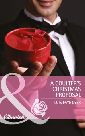 A Coulters Christmas Proposal (Big Sky Brothers - Book 3) Lois Faye Dyer