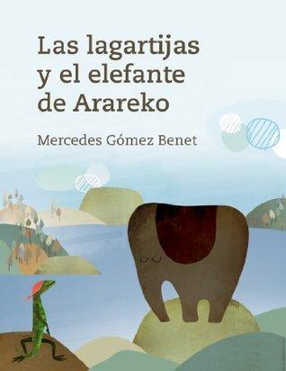 Las lagartijas y el elefante de Arareko Mercedes Gómez Benet