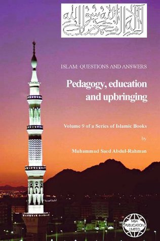 Pedagogy education and upbringing  by  Muhammad Saed Abdul-Rahman