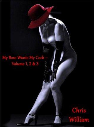 My Boss Wants My Cock - Volume 1, 2 & 3 Chris William