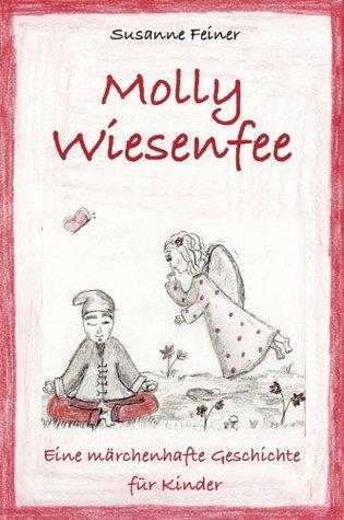 Molly Wiesenfee. Eine märchenhafte Geschichte für Kinder  by  Susanne Feiner