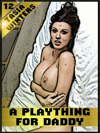 A Plaything for Daddy  by  Tasia Winters